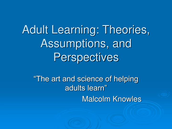 adult learning theories assumptions and perspectives n.