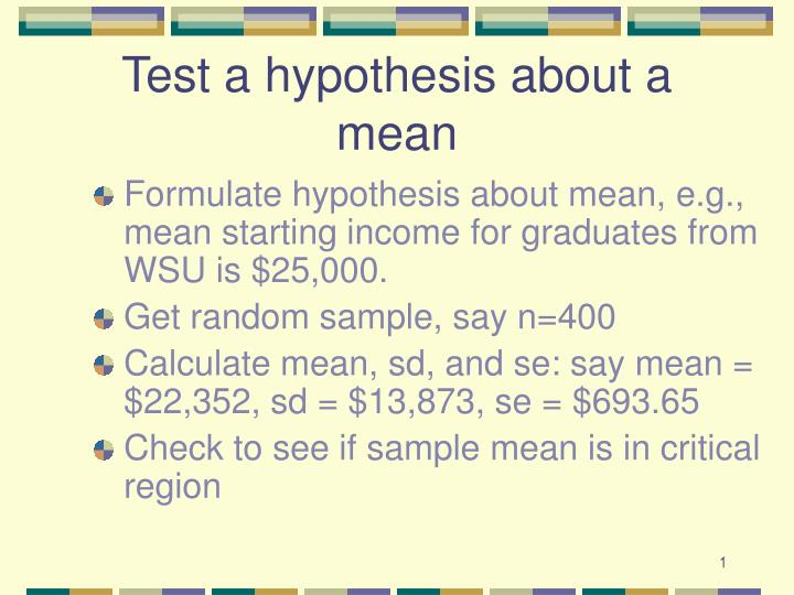test a hypothesis about a mean n.