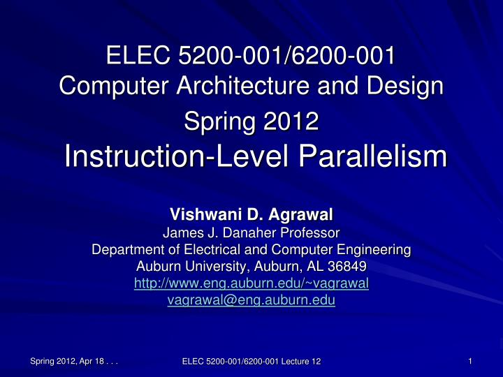 elec 5200 001 6200 001 computer architecture and design spring 2012 instruction level parallelism n.