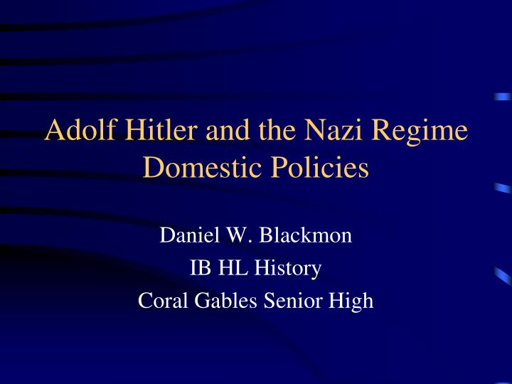 adolf hitler and the nazi regime domestic policies n.