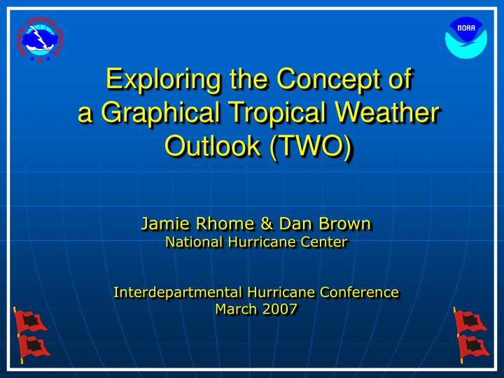 exploring the concept of a graphical tropical weather outlook two n.