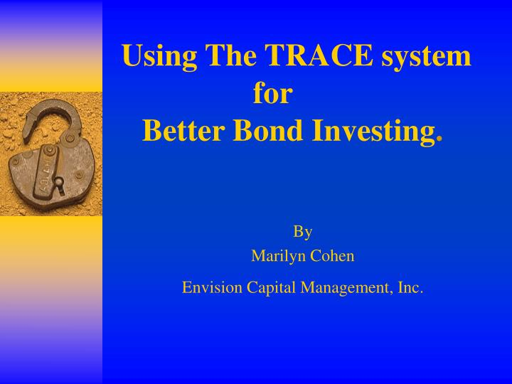 using the trace system for better bond investing n.