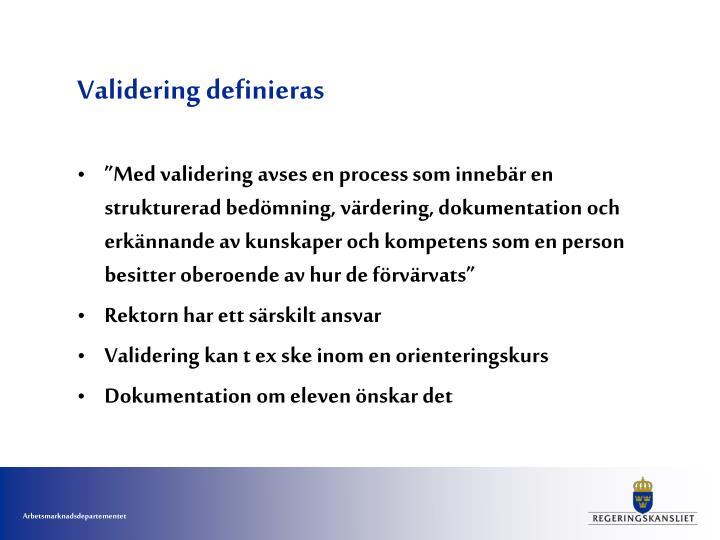 Validering definieras
