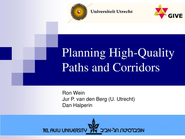planning high quality paths and corridors n.