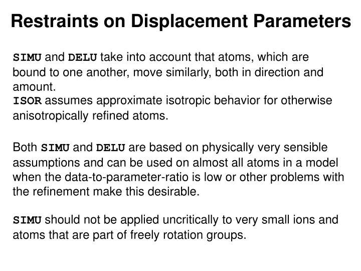 Restraints on Displacement Parameters