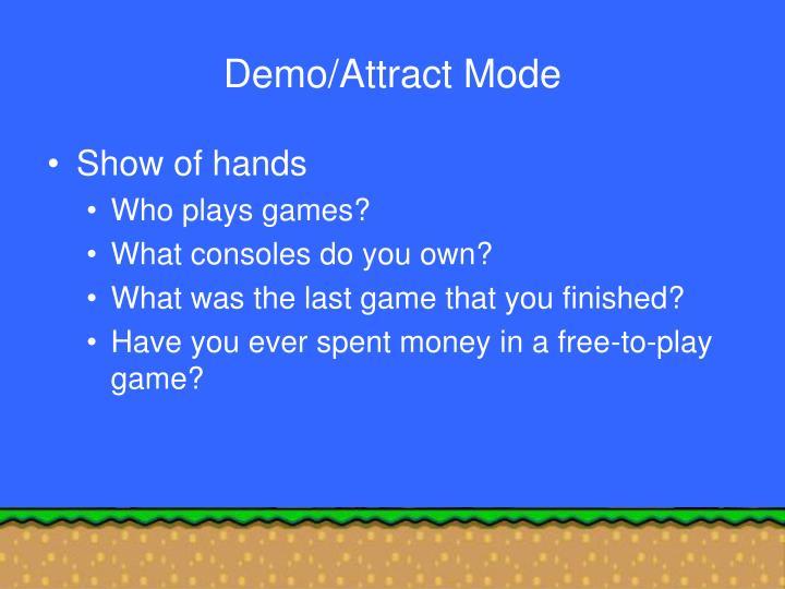 Demo/Attract Mode
