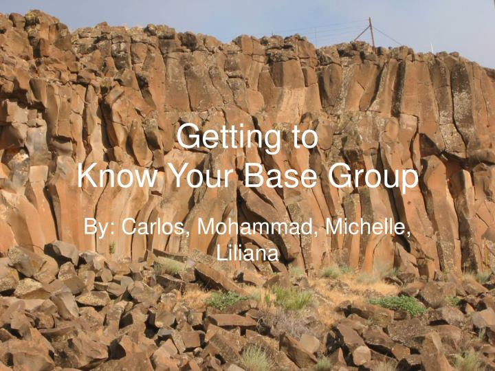 getting to know your base group n.