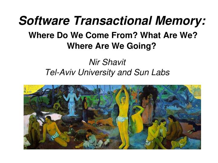 software transactional memory where do we come from what are we where are we going n.