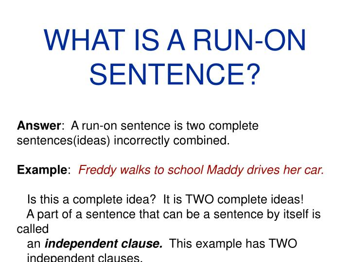 Ppt What Is A Run On Sentence Powerpoint Presentation Id5454277