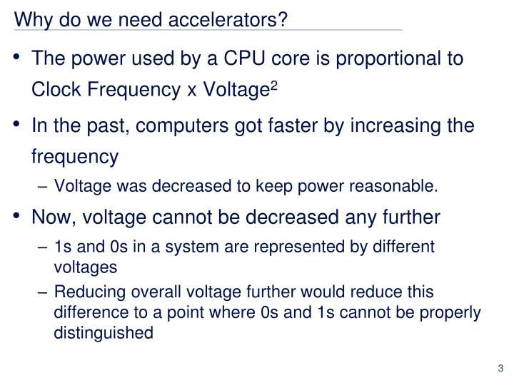 Why do we need accelerators