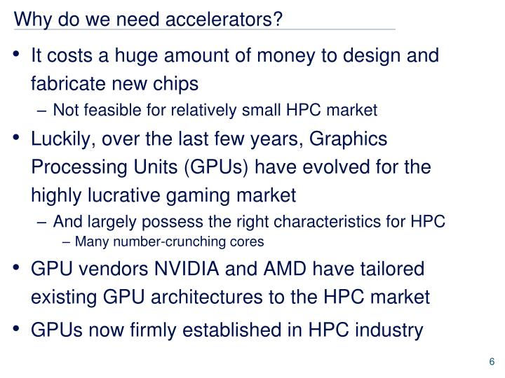 Why do we need accelerators?