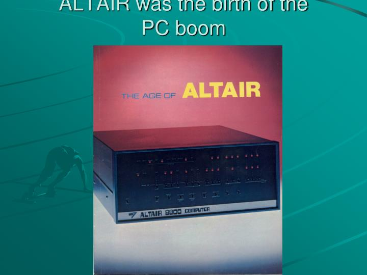 ALTAIR was the birth of the