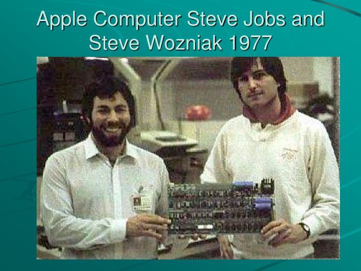 Apple Computer Steve Jobs and Steve Wozniak 1977