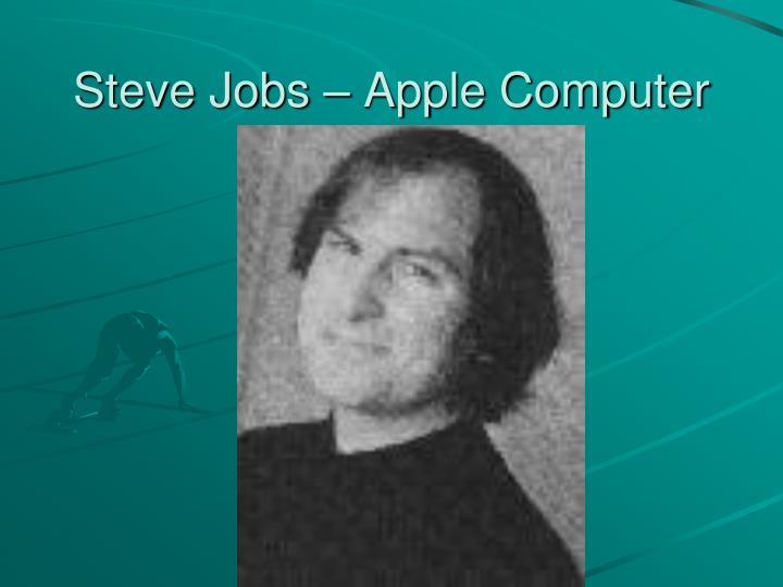 Steve Jobs – Apple Computer