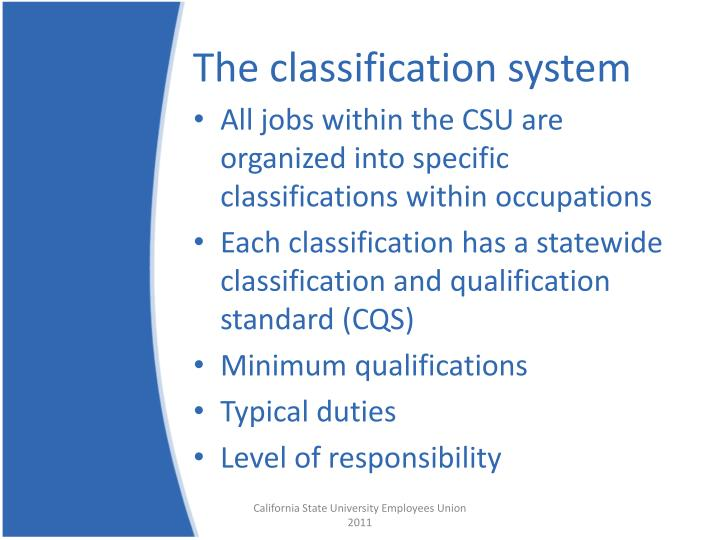 The classification system