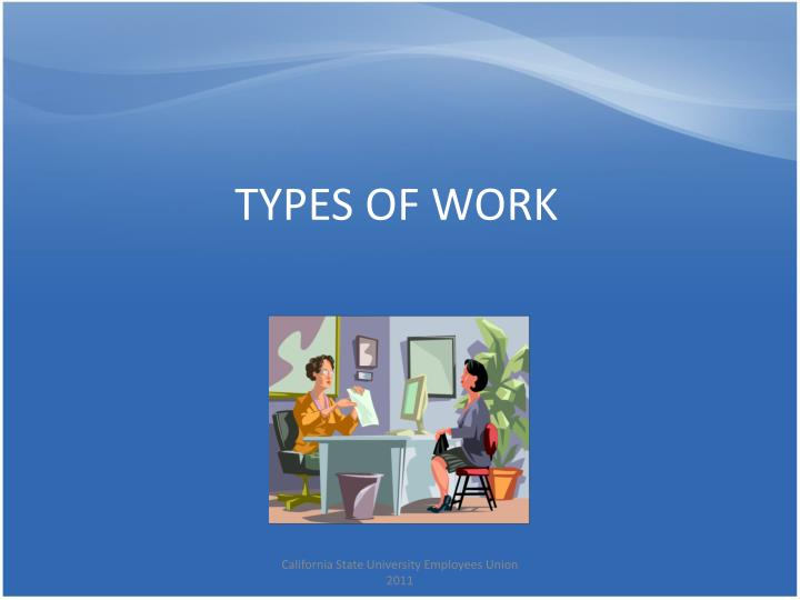 TYPES OF WORK