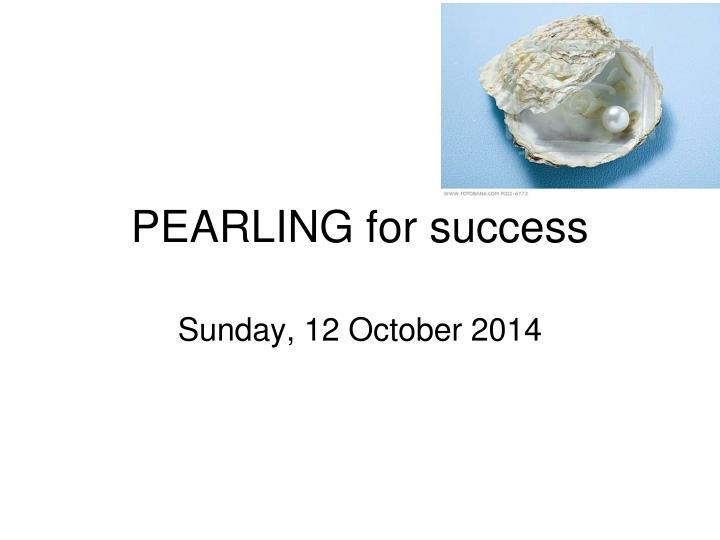 Pearling for success