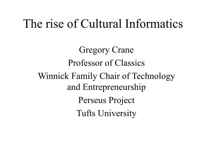 the rise of cultural informatics n.