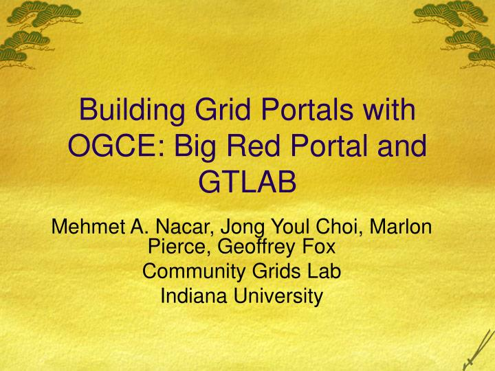 building grid portals with ogce big red portal and gtlab n.