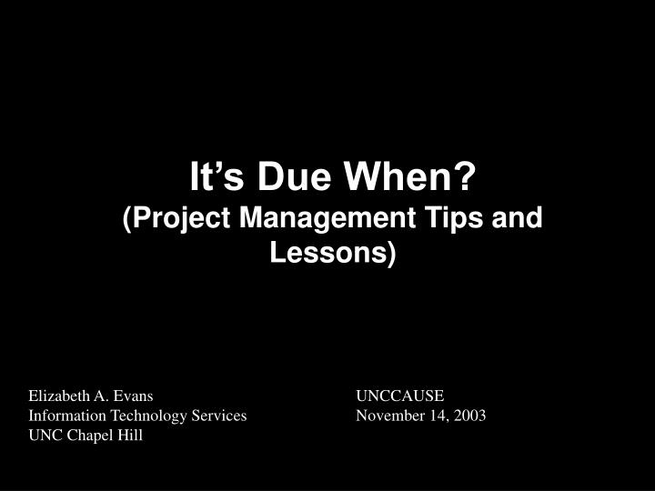 it s due when project management tips and lessons n.