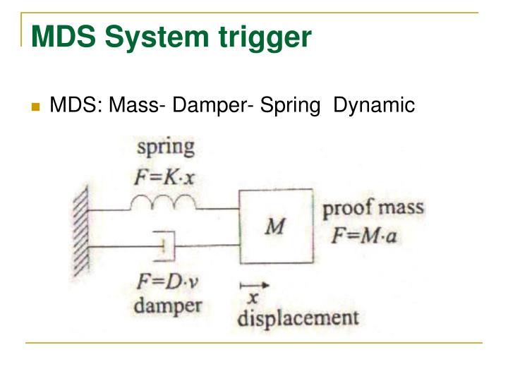 MDS System trigger
