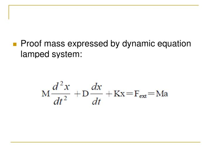 Proof mass expressed by dynamic equation lamped system:
