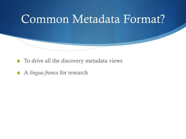Common Metadata Format?