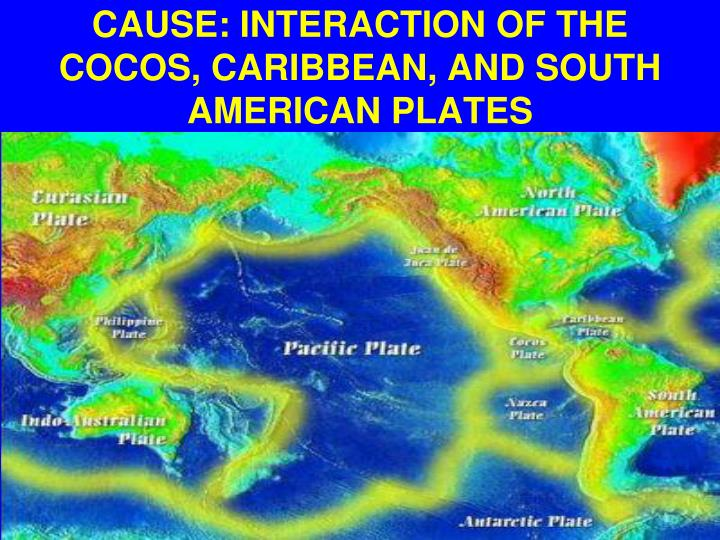 Cause interaction of the cocos caribbean and south american plates