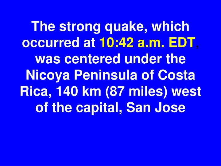 The strong quake, which occurred at