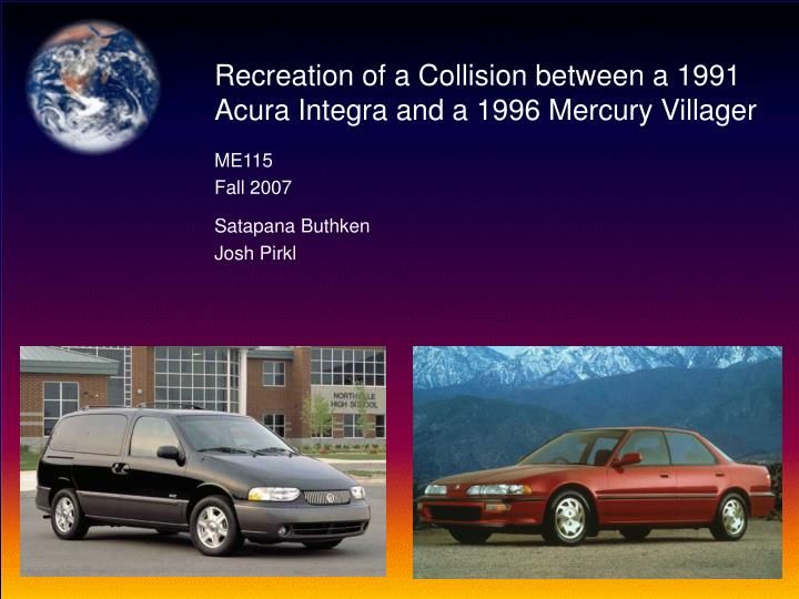 Recreation of a Collision between a 1991 Acura Integra and a 1996 Mercury Villager