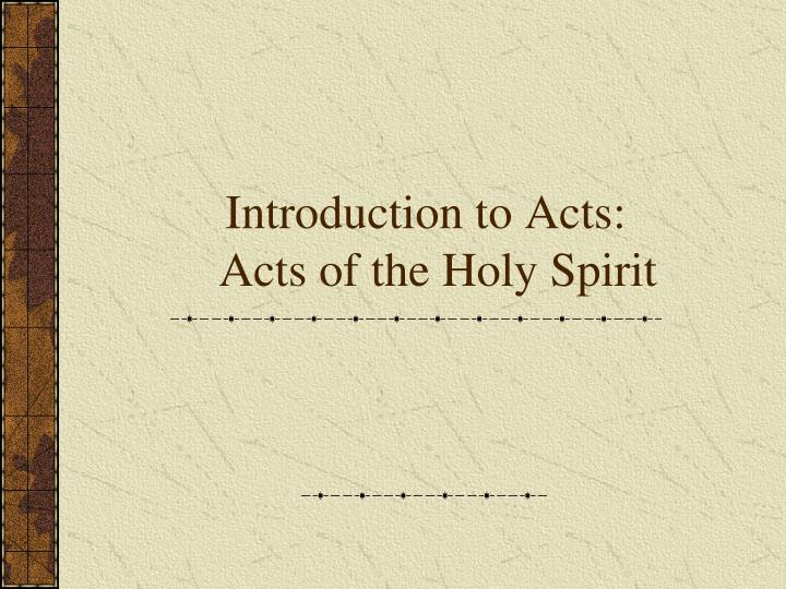 introduction to acts acts of the holy spirit n.