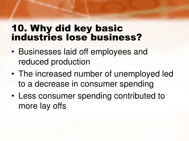 10. Why did key basic industries lose business?