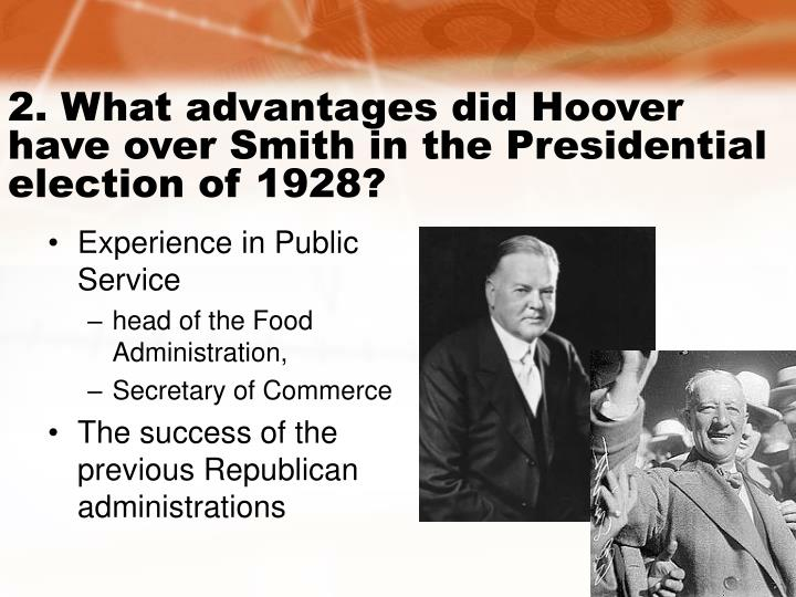 2. What advantages did Hoover have over Smith in the Presidential election of 1928?