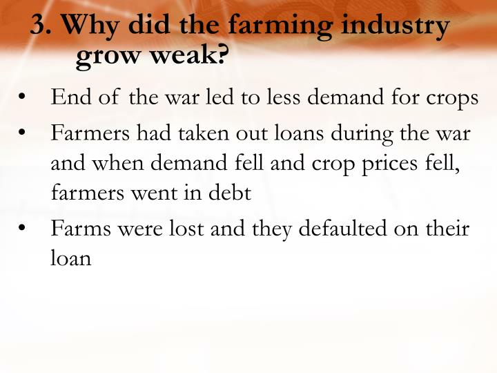 3. Why did the farming industry grow weak?