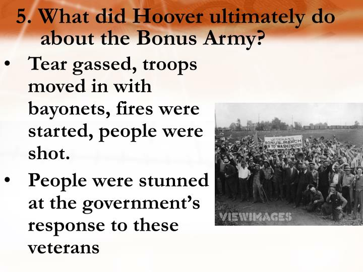 5. What did Hoover ultimately do about the Bonus Army?