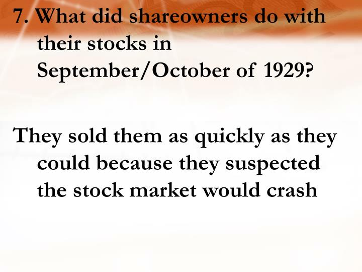 7. What did shareowners do with their stocks in September/October of 1929?
