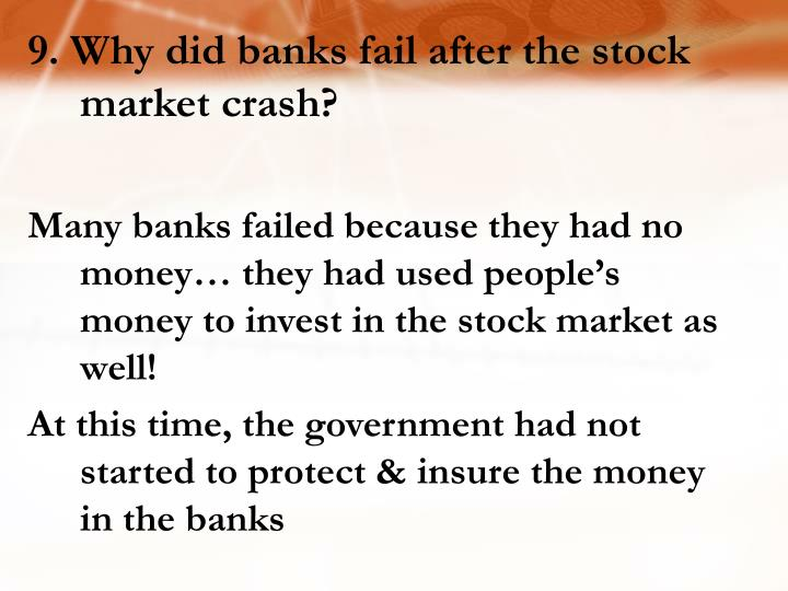 9. Why did banks fail after the stock market crash?