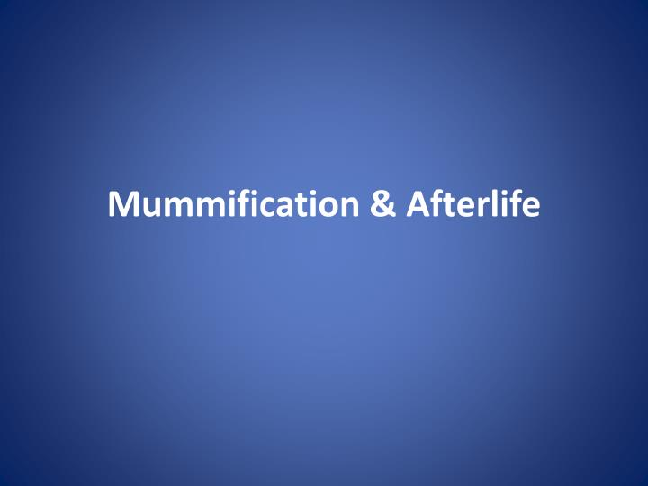 mummification afterlife n.