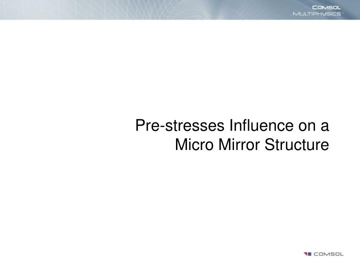pre stresses influence on a micro mirror structure n.