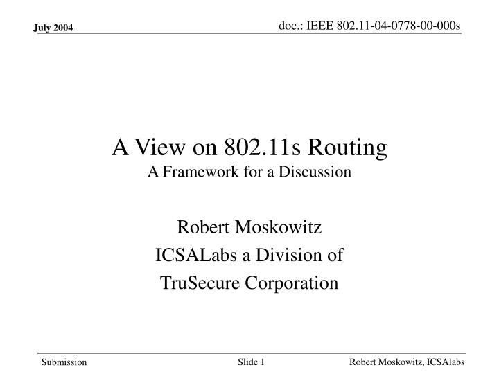 a view on 802 11s routing a framework for a discussion n.