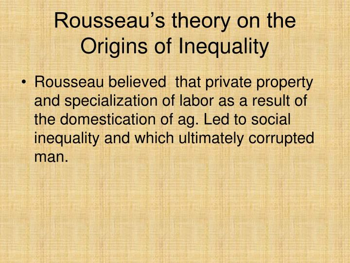 origin of inequality Background on the origin of inequality rousseau's discourse on the origin of inequality, published in 1755, is an extension of an earlier work, the discourse on the arts and sciences, published in 1750.