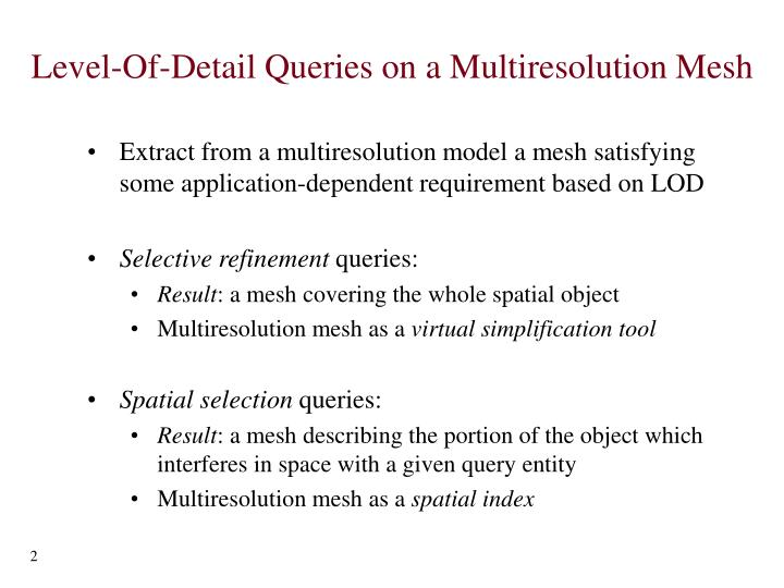 Level-Of-Detail Queries on a Multiresolution Mesh
