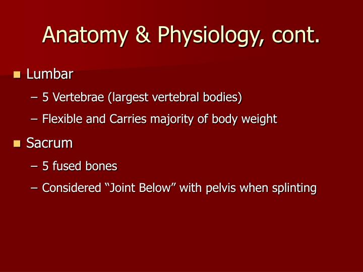Anatomy & Physiology, cont.