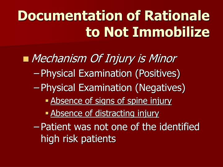 Documentation of Rationale to Not Immobilize
