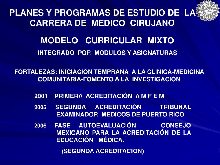 PLANES Y PROGRAMAS DE ESTUDIO DE  LA  CARRERA DE  MEDICO  CIRUJANO