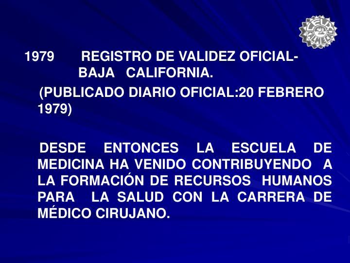 1979       REGISTRO DE VALIDEZ OFICIAL-        BAJA   CALIFORNIA.