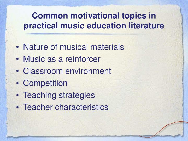 Common motivational topics in practical music education literature
