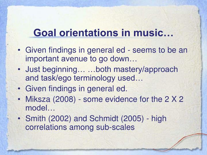 Goal orientations in music…