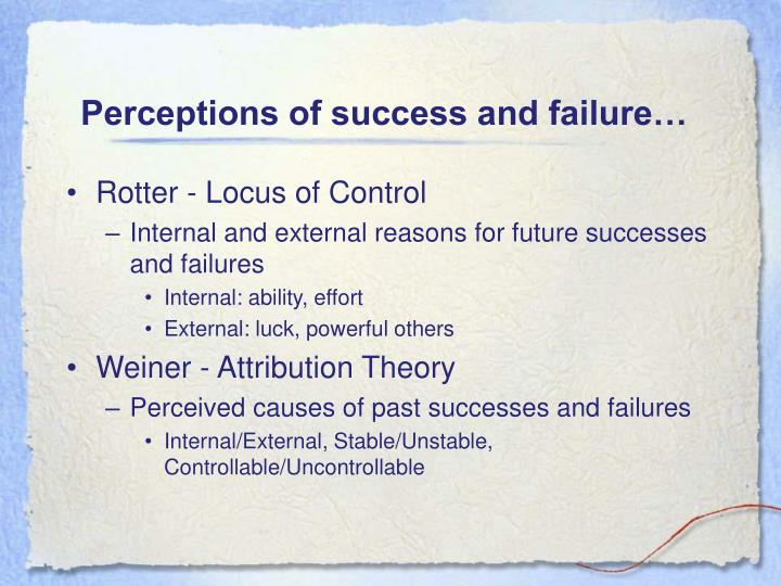 Perceptions of success and failure…