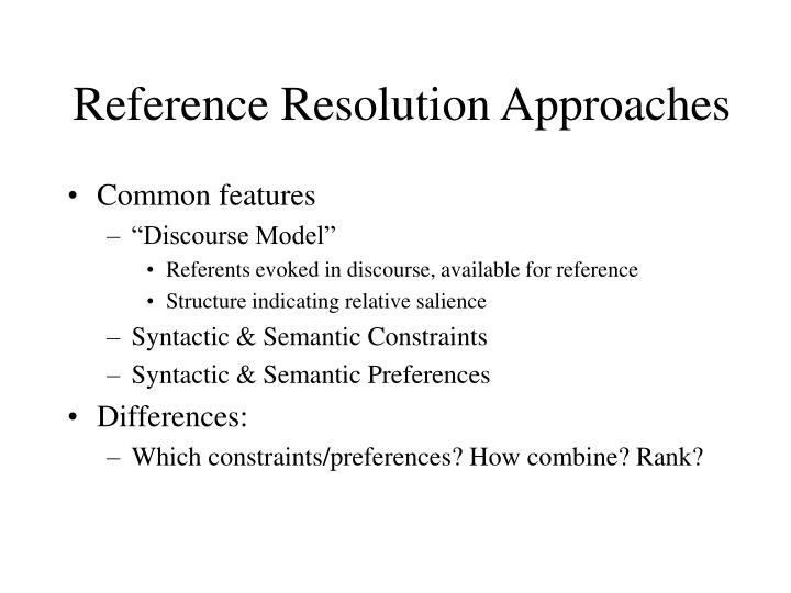 reference resolution approaches n.